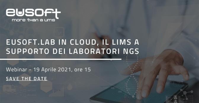 Webinar Eusoft.Lab in Cloud, il LIMS a supporto dei laboratori NGS